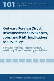 Outward Foreign Direct Investment and US Exports - Implications for US Policy by Gary Clyde Hufbauer