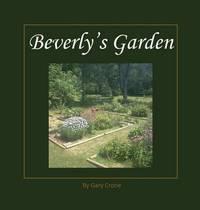 Beverly's Garden by Gary Crone
