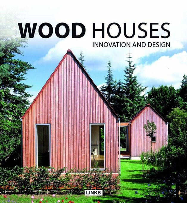Wood Houses: Innovation and Design by Jacobo Krauel