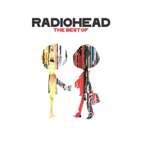 Radiohead: The Best of - Limited Edition by Radiohead