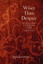 Wiser Than Despair by Quentin Faulkner