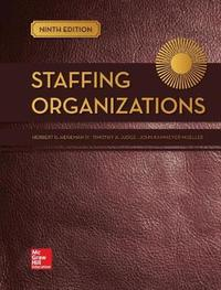 Staffing Organizations by Herbert G. Heneman, III