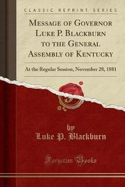 Message of Governor Luke P. Blackburn to the General Assembly of Kentucky by Luke P Blackburn image