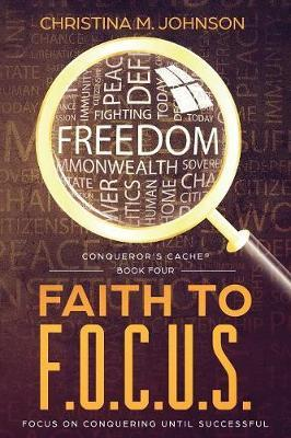 Faith to F.O.C.U.S. by Christina M Johnson image