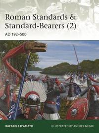 Roman Standards & Standard-Bearers 2 by Raffaele D'Amato