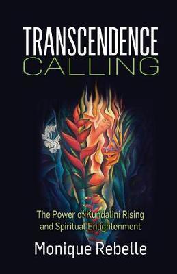 Transcendence Calling by Monique Rebelle