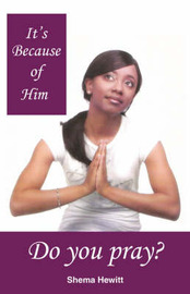 It's Because of Him: Do You Pray? by Shema Hewitt image