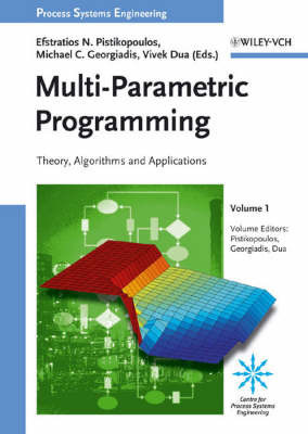 Multi Parametric Programming: V. 1 by Efstratios N. Pistikopoulos