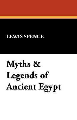 Myths & Legends of Ancient Egypt by Lewis Spence image