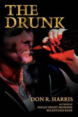 The Drunk by Don R. Harris
