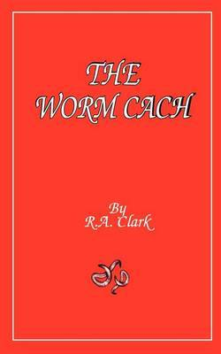 The Worm Cache by Ruth Anne Clark image