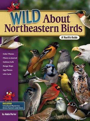 Wild About Northeastern Birds by Adele Porter image