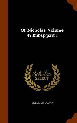 St. Nicholas, Volume 47, Part 1 by Mary Mapes Dodge
