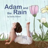 Adam and the Rain by Sandy Stream