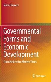 Governmental Forms and Economic Development by Maria Brouwer