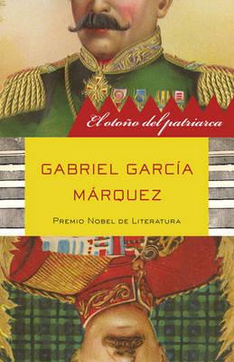 El Otono del Patriarca by Gabriel Garcia Marquez