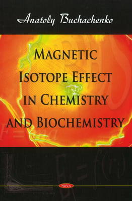 Magnetic Isotope Effect in Chemistry & Biochemistry by A.L. Buchachenko image