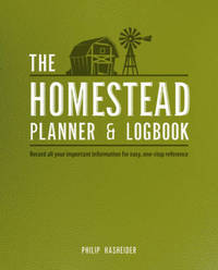 The Homestead Planner & Logbook by Philip Hasheider
