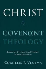 Christ and Covenant Theology by Cornelis P. Venema image