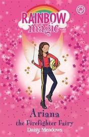 Rainbow Magic: Ariana the Firefighter Fairy by Daisy Meadows