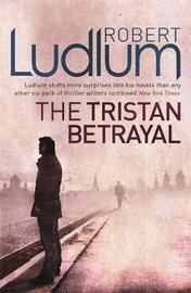 The Tristan Betrayal by Robert Ludlum image