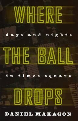 Where the Ball Drops by Daniel Makagon image