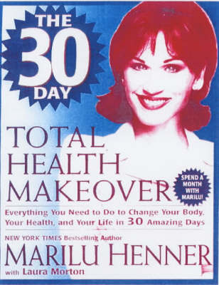 30 Day Total Health Makeover by Marilu Henner