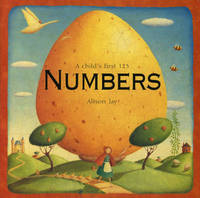 Numbers: A Child's First 1-2-3 by Alison Jay