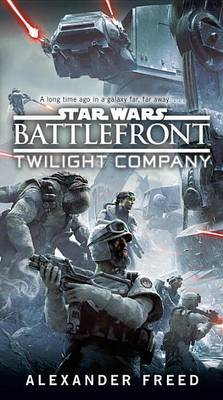 Battlefront: Twilight Company (Star Wars) by Alexander Freed image
