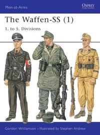 The Waffen-SS: v. 1 by Gordon Williamson
