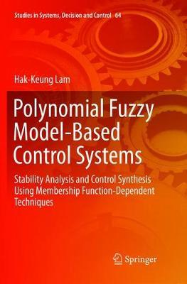 Polynomial Fuzzy Model-Based Control Systems by Hak-Keung Lam