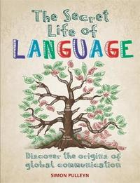 The Secret Life of Language by Simon Pulleyn