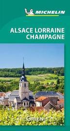 Michelin Green Guide Alsace Lorraine Champagne (Travel Guide) by Michelin