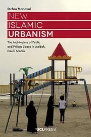 New Islamic Urbanism by Stefan Maneval