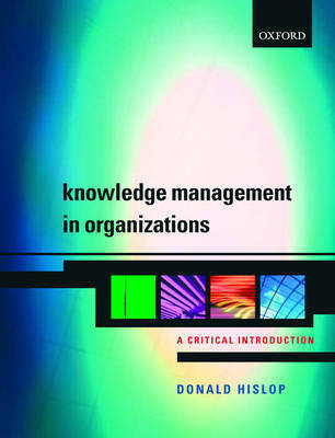 Knowledge Management in Organizations: A Critical Introduction by Donald Hislop image