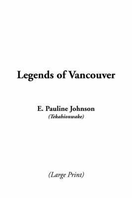 Legends of Vancouver by E.Pauline Johnson image