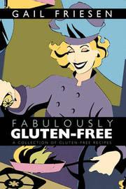Fabulously Gluten-Free by Gail Friesen