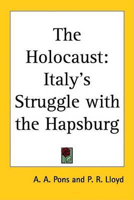 The Holocaust: Italy's Struggle with the Hapsburg by A. A. Pons image