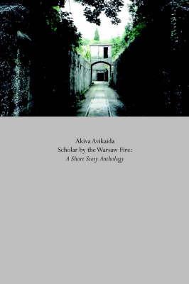 Scholar by the Warsaw Fire by Akiva Avikaida