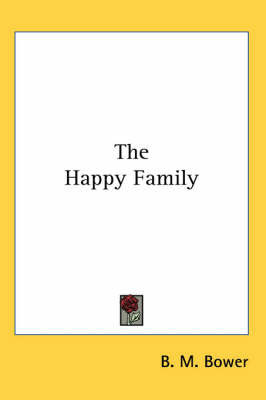 The Happy Family by B.M. Bower