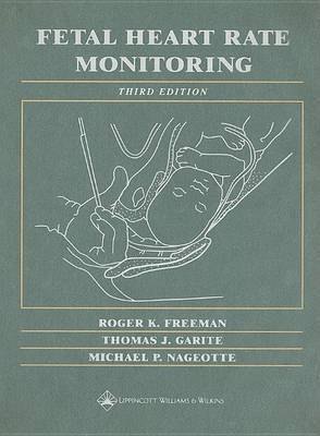 Fetal Heart Monitoring by Roger K. Freeman