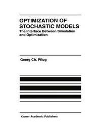 Optimization of Stochastic Models by Georg Ch Pflug