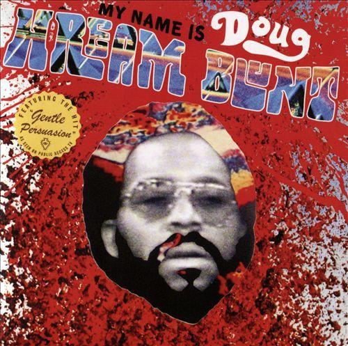 My Name Is Doug Hream Blunt by Doug Hream Blunt