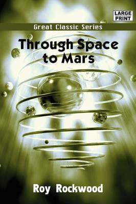 Through Space to Mars by Roy Rockwood