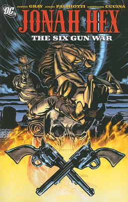 The Six Gun War by Justin Gray