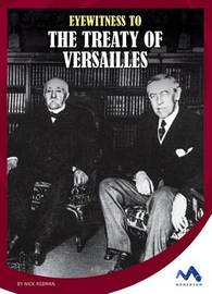 Eyewitness to the Treaty of Versailles by Nick Rebman