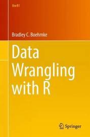 Data Wrangling with R by Bradley C. Boehmke, Ph.D.