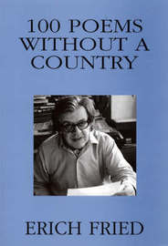 100 Poems without a Country by Erich Fried