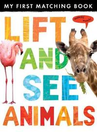 Lift and See: Animals by Little Tiger Press