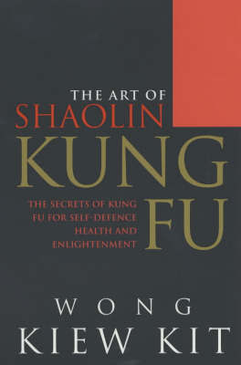 Art of Shaolin Kung Fu, The enlightenment by Wong Kiew Kit